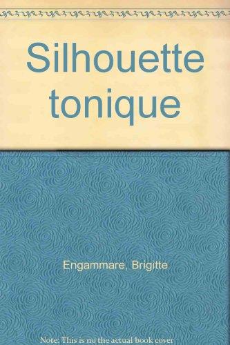 Silhouette tonique par Brigitte Engammare
