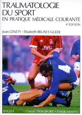 Traumatologie du sport en pratique mdicale courante, 4e dition