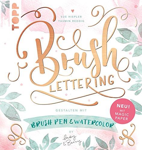 Brush Lettering. Gestalten mit Brushpen und Watercolor by May and Berry: Mit einem Bogen