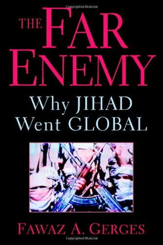 The Far Enemy: Why Jihad Went Global (Cambridge Middle East Studies)