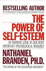 [(The Power of Self-esteem : An Inspiring Look at Our Most Important Psychological Resource)] [By (author) Nathaniel Branden] published on (April, 1992)