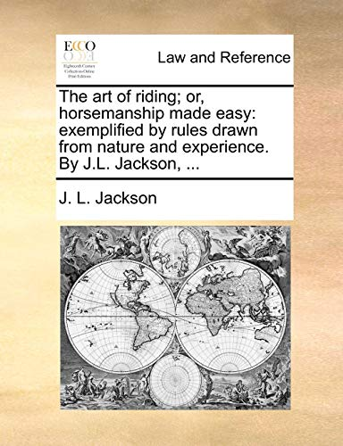 r, Horsemanship Made Easy: Exemplified by Rules Drawn from Nature and Experience. by J.L. Jackson, ... ()