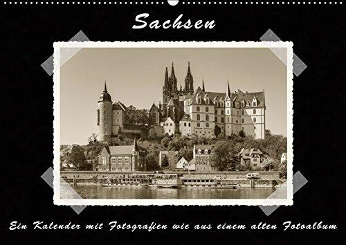 Sachsen (Wandkalender 2019 DIN A2 quer): Ein Kalender mit Fotografien wie aus einem alten Fotoalbum...