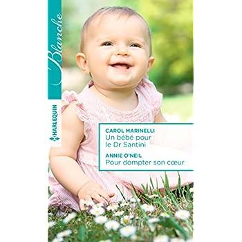 Un bébé pour le Dr Santini - Pour dompter son coeur