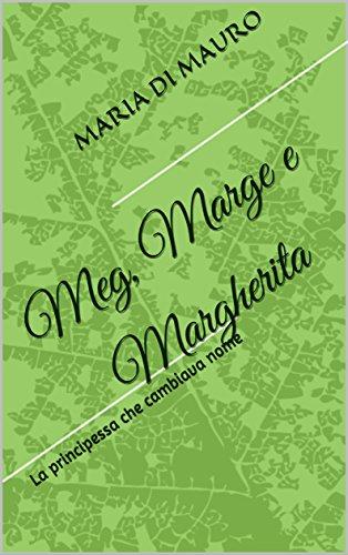 Meg, Marge e Margherita: La principessa che