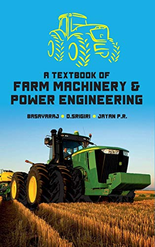 A Textbook of Farm Machinery & Power Engineering
