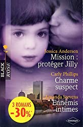 Mission : protéger Jilly ; Charme suspect ; Ennemis intimes