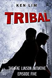Tribal (The Fae Liaison Initiative Book 5)