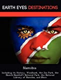 Namibia: Including its History, Windhoek, the Zoo Park, the Namib-Naukluft National Park, the National Library of Namibia, and More by Elizabeth Dummel (2012-08-02)