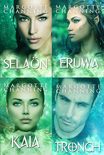 LOS SERES MÁGICOS DE CHANNING: SELAÖN, ERUWA, KAIA y TRONCH en un pack especial por Margotte Channing
