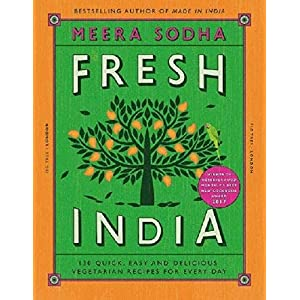 Fresh India: 130 Quick, Easy and Delicious Vegetarian Recipes for Every Day 8