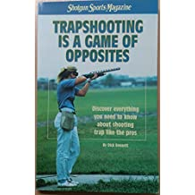 Shotgun Sports Presents Trapshooting is a Game of Opposites (T.I.A.G.O.O.)