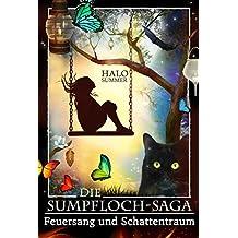 Feuersang und Schattentraum (Die Sumpfloch-Saga 5)