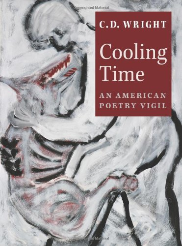 Cooling Time: An American Poetry Vigil by C.D. Wright (2005-02-01)