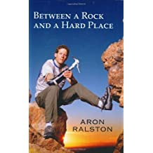 Between a Rock and a Hard Place by Aron Ralston (2004-09-07)