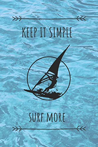 Keep It Simple Surf More: Surf Book,Surfing Journal,Surfing Log,Surfer notebook