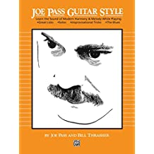 Joe Pass Guitar Style: Learn the Sound of Modern Harmony & Melody