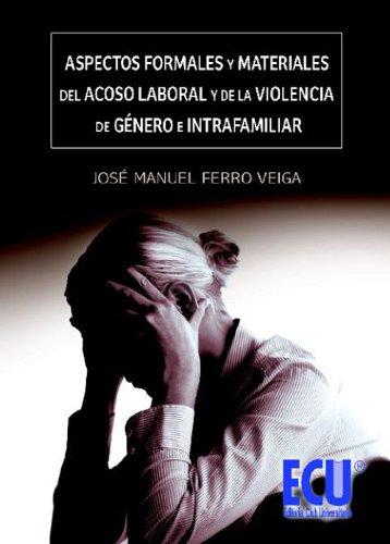Aspectos formales y materiales del acoso laboral y de la violencia de género e intrafamiliar