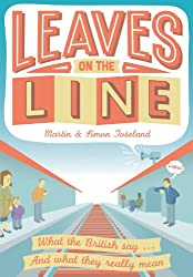 Leaves on the Line: What the British Say ... and What They Really Mean