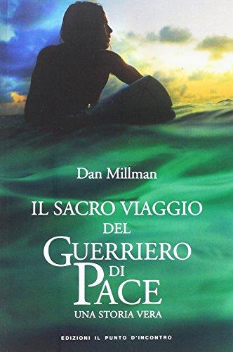 Il sacro viaggio del guerriero di pace