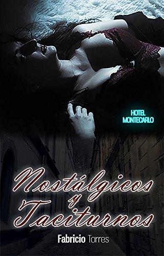 Nostálgicos y Taciturnos (Spanish Edition)