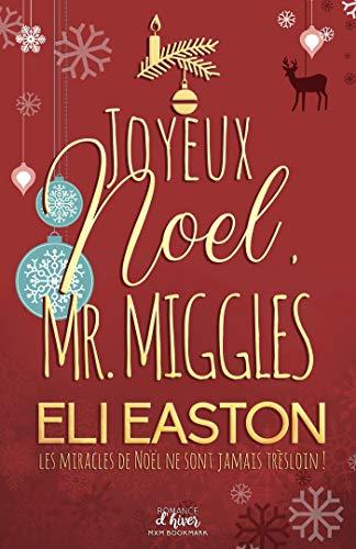 Joyeux noël Mr. Miggles - Eli Easton 51ulfejMnML