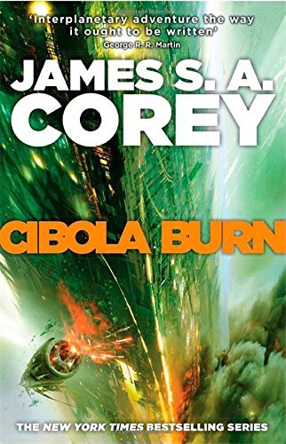 Cibola Burn: Book 4 of the Expanse: Written by James S. A. Corey, 2014 Edition, Publisher: Orbit [Hardcover]