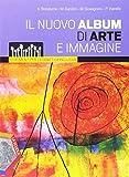 Nuovo album di arte e immagine. Strumenti per la didattica inclusiva. Per la Scuola media