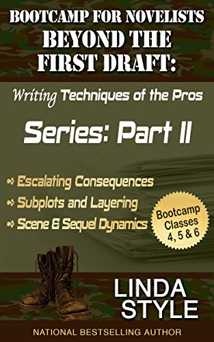 Bootcamp for Novelists Beyond the First Draft: Writing Techniques of the Pros: Series: Part II (Bootcamp for Novelists Beyond the First Draft: Writing Techniques of the Pros Series: Part II Book 2)