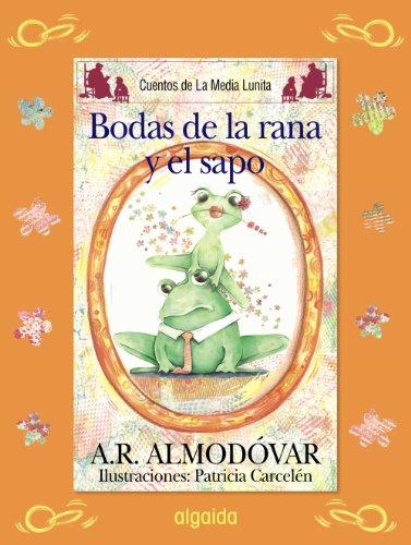 Las bodas del sapo y la rana / The Marriage of the Frog and the Frog Cover Image