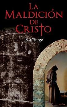 La Maldición de Cristo (Spanish Edition) par [Aguilar, Jose Miguel Ortega]