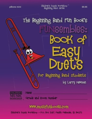 The Beginning Band Fun Book's FUNsembles: Book of Easy Duets (pBone mini): for Beginning Band Students