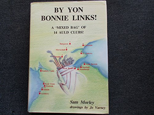 By Yon Bonnie Links: A Mixed Bag of 14 Auld Clubs