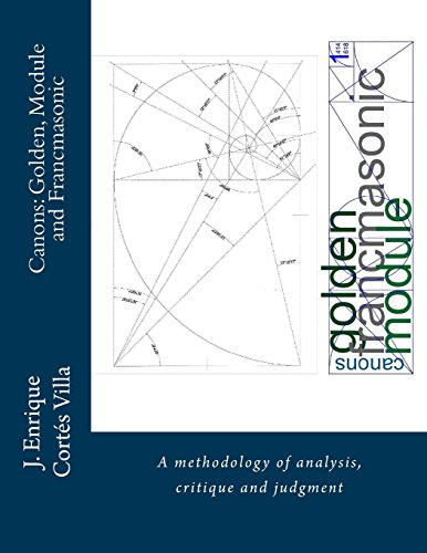Canons: Golden, Module and Francmasonic.: A methodology of analysis and judgment. Canon Modul