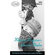 Kleine Lügner, kleine Diebe: Ein Geborgene Kinder praktisch Minibuch