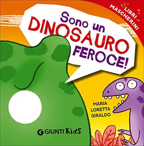 Sono un dinosauro feroce! Libri mascherini