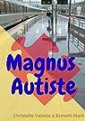 Magnus autiste par Valette