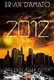 2012: Das Ende aller Zeiten bei Amazon kaufen
