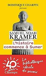 L'Histoire Commence a Sumer de Kramer Samuel-Noah
