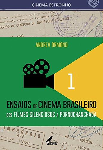 Ensaios de Cinema Brasileiro 1: Dos filmes silenciosos à pornochanchada (Coleção Cinema Estronho Livro 10) (Portuguese Edition)