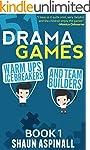 51 Drama Games!: Warm Ups, Icebreaker...