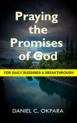 Praying  the Promises  of God for Daily Blessings and Breakthrough