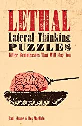 Lethal Lateral Thinking Puzzles: Killer Brainteasers That Will Slay You by Paul Sloane (2011-01-04)