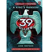 [ A KING'S RANSOM (39 CLUES: CAHILLS VS. VESPERS #02) ] BY Watson, Jude ( AUTHOR )Dec-06-2011 ( Hardcover )