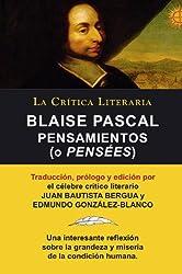 Blaise Pascal: Pensaminetos (o Pensées), Colección La Crítica Literaria por el célebre crítico literario Juan Bautista Bergua, Ediciones Ibéricas (Spanish Edition)