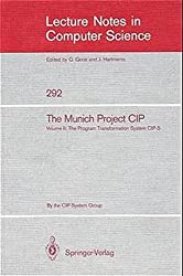 The Munich Project CIP: Volume II: The Program Transformation System CIP-S