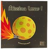Mission Lune ! - Un livre tout animé