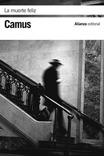 La muerte feliz (El Libro De Bolsillo - Bibliotecas De Autor - Biblioteca Camus nº 3454) por Albert Camus