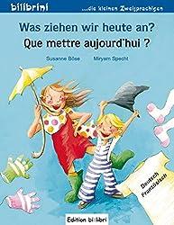Was ziehen wir heute an?: Kinderbuch Deutsch-Französisch