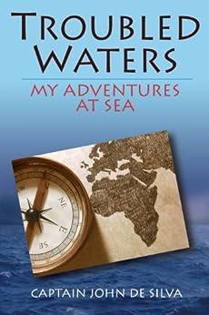 Troubled Waters (English Edition) von [De Silva, Captain John]